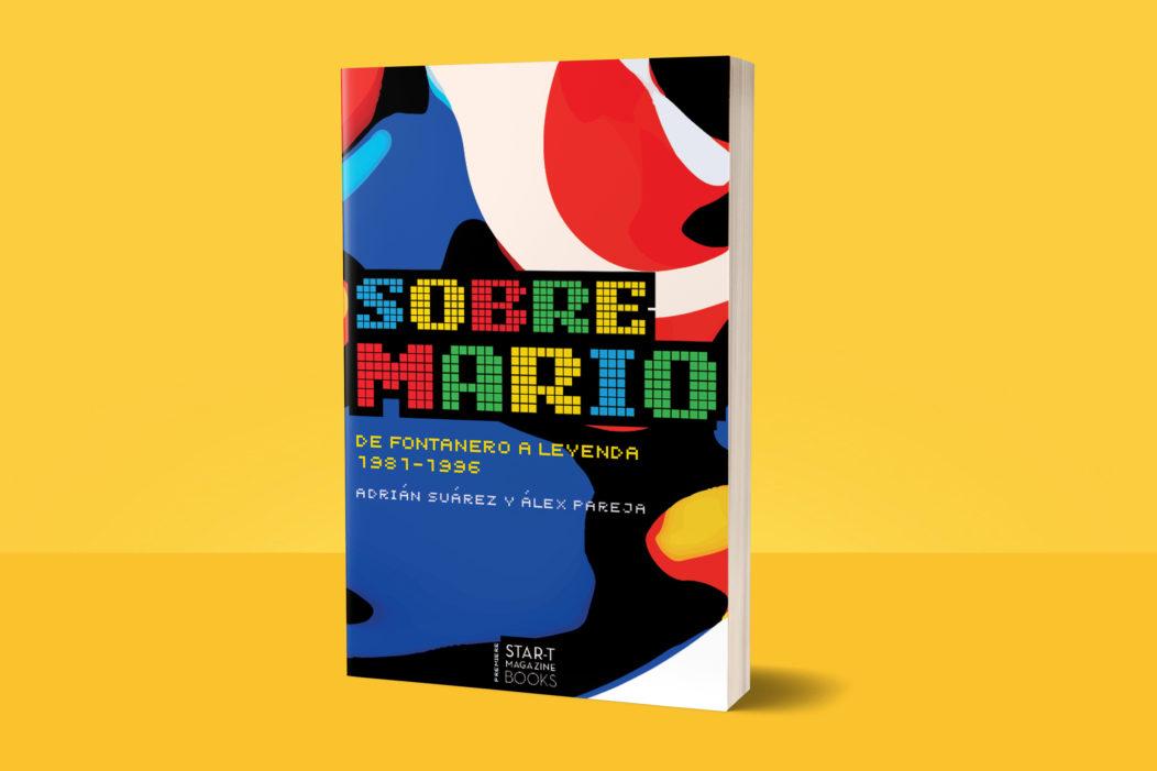 """A la venta """"Sobre Mario: De fontanero a leyenda""""   STAR-T MAGAZINE BOOKS"""